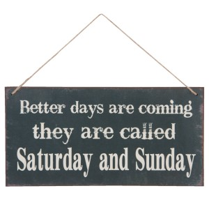 Napis BETTER DAYS ARE...6H1249